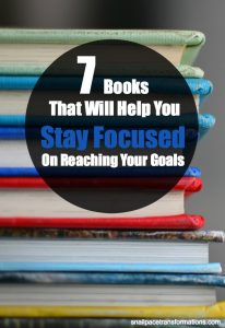 7 Books That Will Help You Stay Focused On Reaching Your Goals