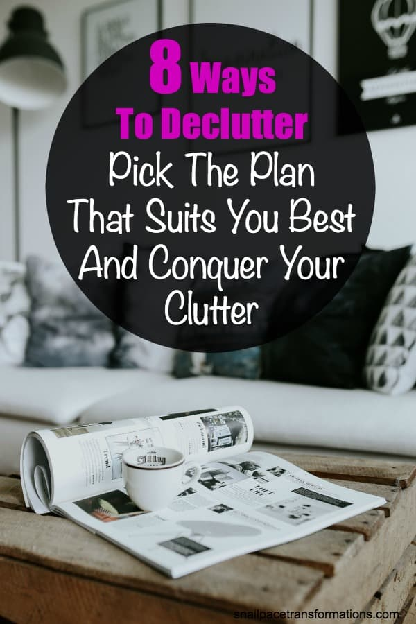 Pick one of these 8 different decluttering plans and conquer your clutter. #declutter #organize