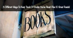 6 Ways To Keep Track Of Books You've Read: Plus 10 Great Reads!