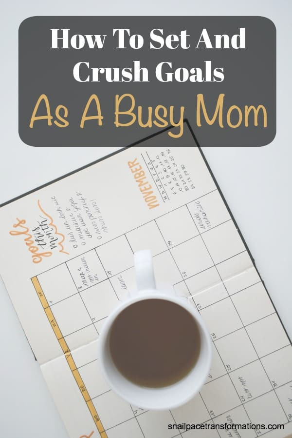 Set goals and crush them despite living the busy mom life. #goalsetting #goalplanning