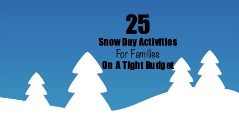 25 Snow Day Activities For Families On A Tight Budget
