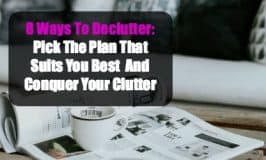 8 Ways To Declutter: Pick A Plan And Conquer Your Clutter