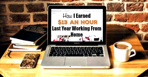 How I Earned $13 an Hour Last Year Working From Home