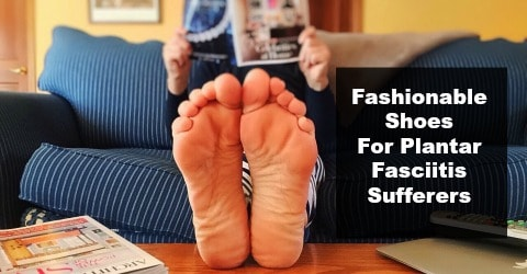 e9f28bd00b For a list of fashionable yet supportive shoes for Plantar Fasciitis  sufferers check out this post