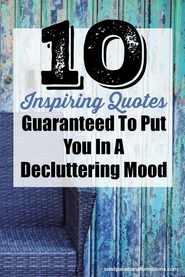 Get inspired to declutter your home with these decluttering quotes! #declutter #organize