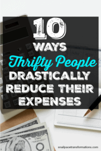 10 Ways Thrifty People Drastically Reduce Their Expenses