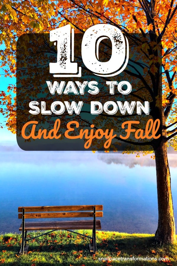10 ways to slow down and enjoy fall. #fall #selfcare