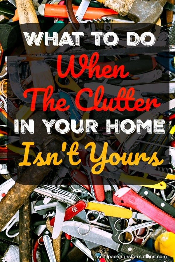 Are you struggling with clutter piles in your home that are not your own? Read these tips for what to do when the clutter in your home isn't yours.  #declutter #organize