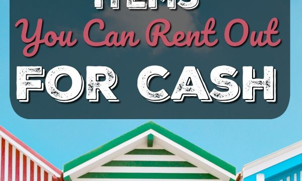 Make Money By Renting Out Items You Probably Didn't Know You Could Rent Out!