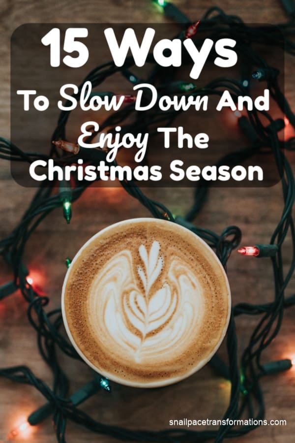 How to slow down and enjoy the Christmas season. Making time for self-care and what matters most. #selfcare #selfcaretips #christmas #holidaystress