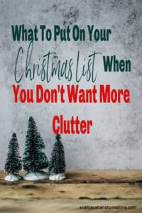 What To Put On Your Christmas List When You Don't Want More Clutter