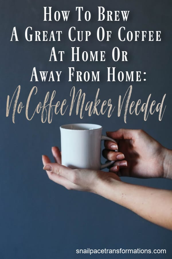 How to brew a great cup of coffee without a coffee maker. You can use these tips to brew a great cup of coffee at home or while traveling. #coffee #brewedcoffee #pourovercoffee