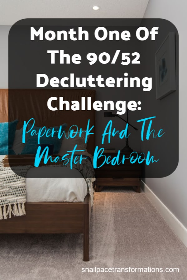 Month One Of The 90/52 Decluttering Challenge: Decluttering Paperwork And The Master Bedroom #declutter #cluttertips #clutterhelp #clutterfree