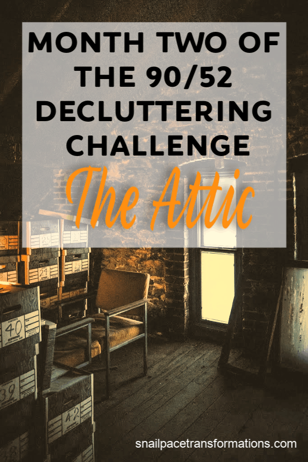 Month Two Of The 90/52 Decluttering Challenge: The Attic #clutterfree #clutterhelp #cluttertips #declutter