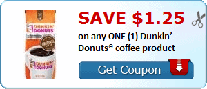 Save .25 on any ONE (1) Dunkin' Donuts® coffee product