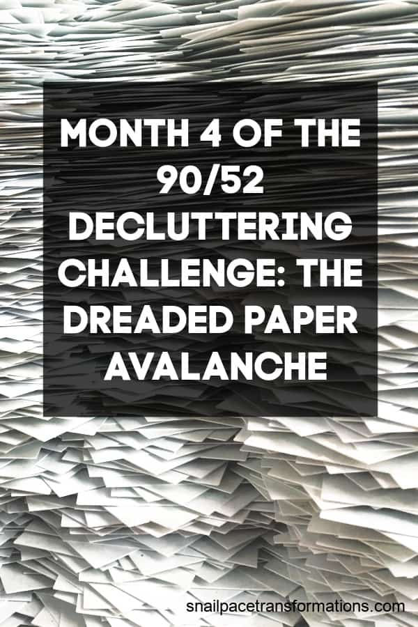 Month 4 Of The 90/52 Decluttering Challenge: The Dreaded Paper Avalanche #declutter #declutteringtips