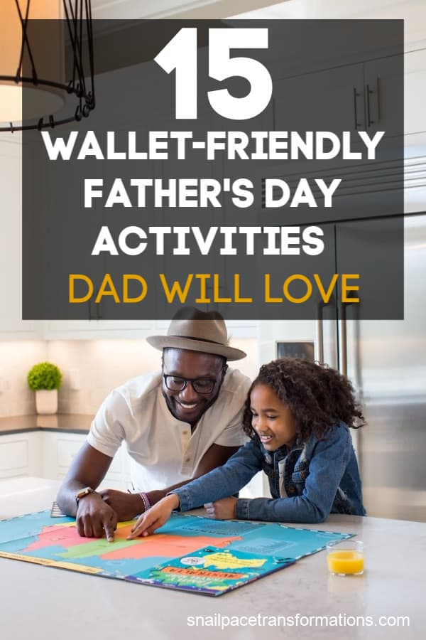 15 Wallet-Friendly Father's Day Activities Dad Will Love. #fathersday #fathersdaygift #fathersdayactivities