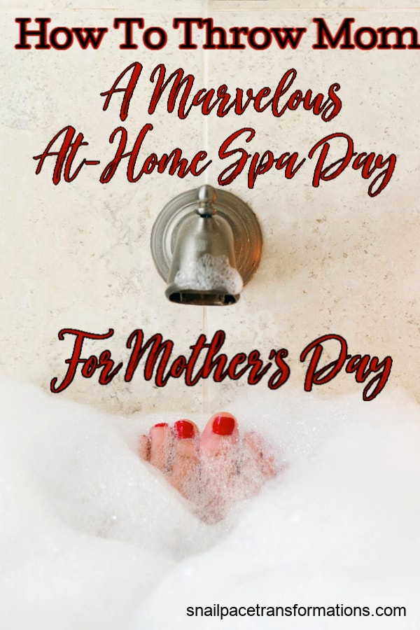 How to throw mom a marvelous at-home spa day for Mother's Day.