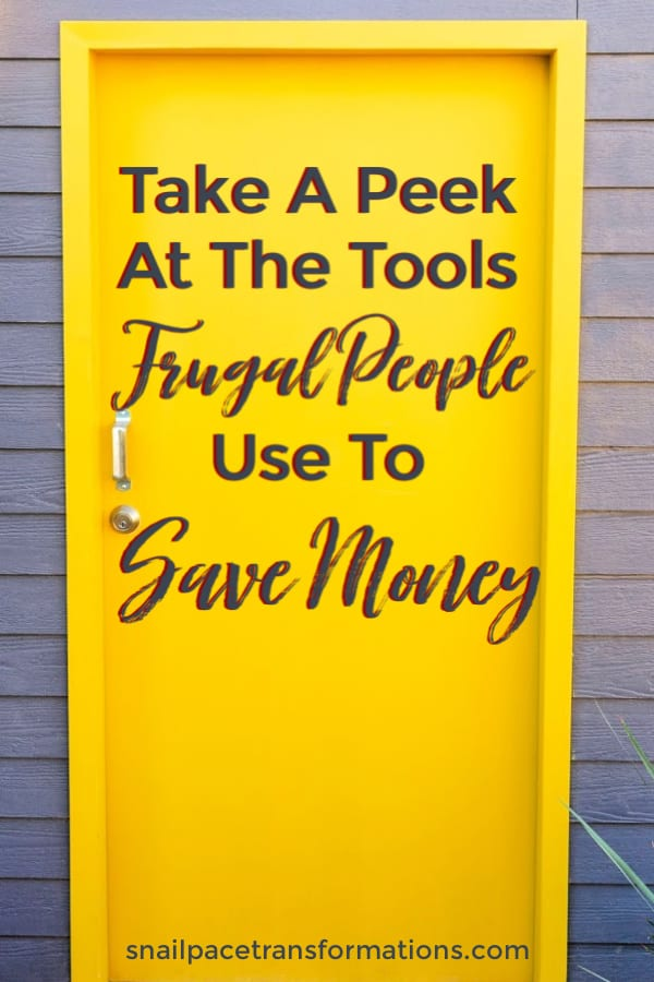 Take A Peek At The Tools Frugal People Use To Save Money