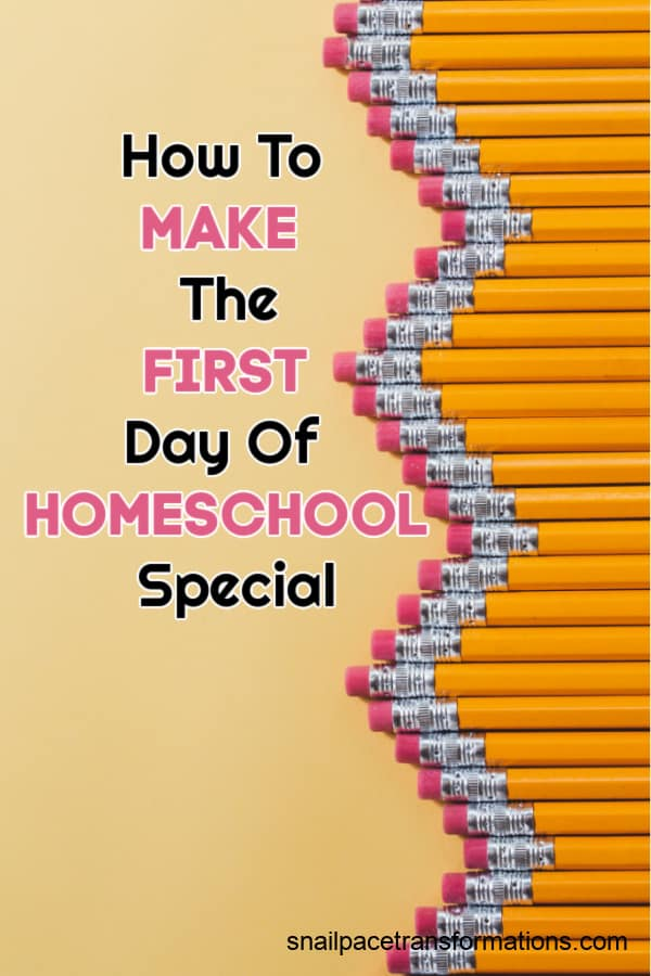How To Make The First Day Of Homeschool Special