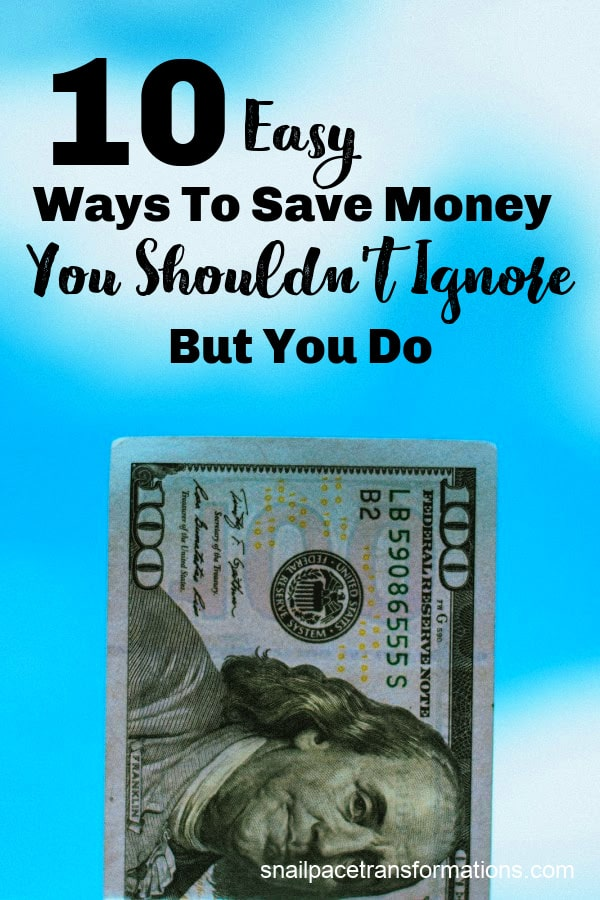 10 Easy Ways To Save Money You Shouldn't Ignore But You Do