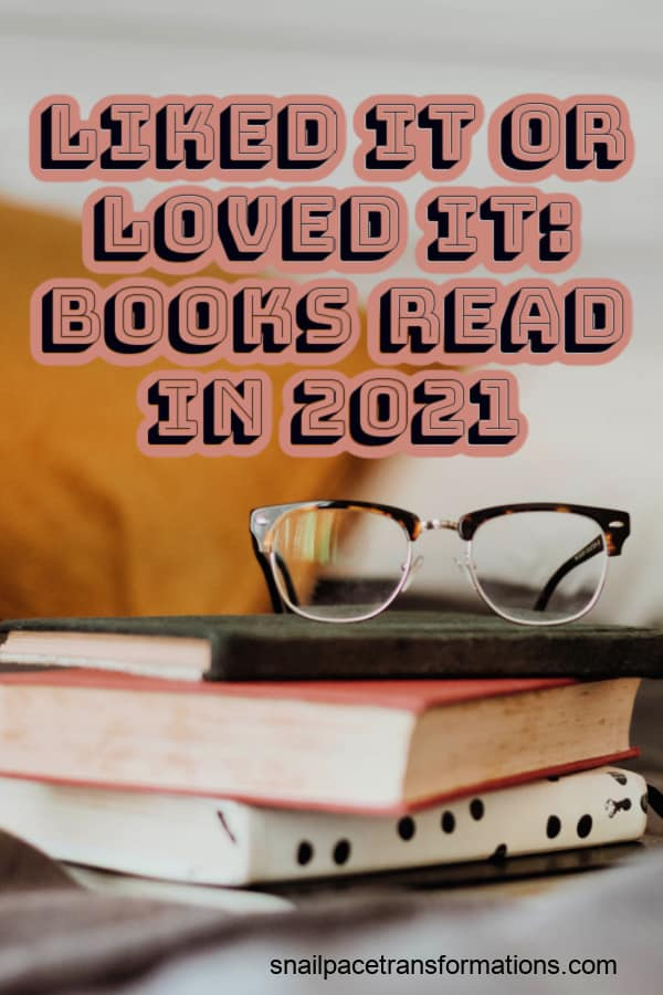 Liked it or loved it: Books Read In 2021