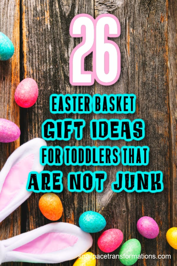 26 Easter Basket Gift Ideas For Toddlers That Are Not Junk
